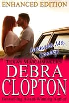 SERENADE ME, COWBOY Enhanced Edition ebook by Debra Clopton