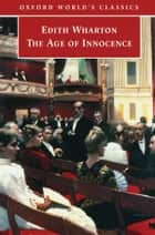 The Age of Innocence ebook by Edith Wharton, Stephen Orgel