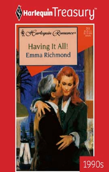 Having It All! ebook by Emma Richmond