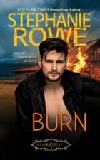 Burn (Alaska Heat) ebook by Stephanie Rowe