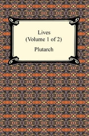 Plutarch's Lives (Volume 1 of 2) ebook by Plutarch