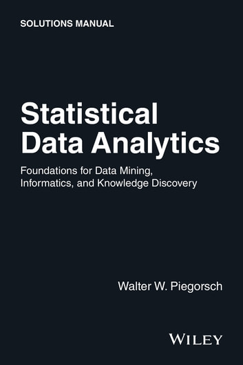 Statistical data analytics ebook von walter w piegorsch statistical data analytics foundations for data mining informatics and knowledge discovery solutions fandeluxe Image collections