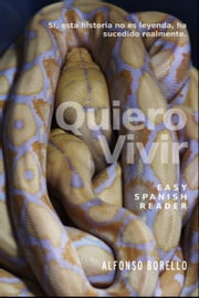 Easy Spanish Reader: Quiero Vivir ebook by Alfonso Borello