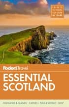 Fodor's Essential Scotland ebook by Fodor's Travel Guides