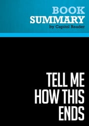 Summary of Tell Me How This Ends: General David Petraeus and the Search for a Way Out of Iraq - Linda Robinson ebook by Capitol Reader