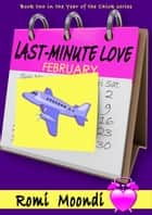 Last-Minute Love (Book 2 in the Year of the Chick series) ebook by Romi Moondi