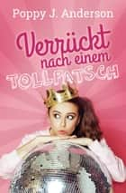 Verrückt nach einem Tollpatsch ebook by Poppy J. Anderson