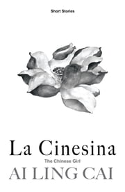 La Cinesina - The Chinese Girl ebook by Ai Ling Cai