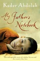 My Father's Notebook ebook by Kader Abdolah