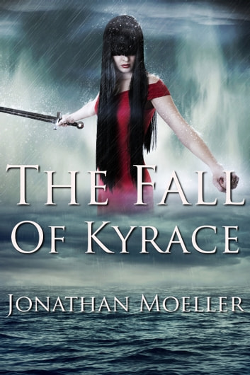 The Fall of Kyrace (World of the Ghosts short story) ebook by Jonathan Moeller