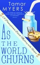 As the World Churns ebook by Tamar Myers