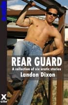Rear Guard ebook by Landon Dixon