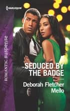 Seduced by the Badge ebook by Deborah Fletcher Mello