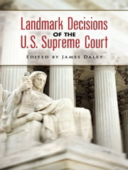 Landmark Decisions of the U.S. Supreme Court ebook by James Daley