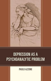 Depression as a Psychoanalytic Problem ebook by Paolo Azzone