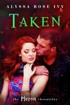 Taken (The Pteron Chronicles #3) ebook by Alyssa Rose Ivy