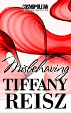 Misbehaving ebook by Tiffany Reisz