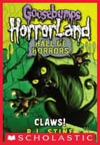 Goosebumps Hall of Horrors #1: Claws! ebook by R.L. Stine