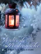 Antes de medianoche ebook by Kristel Ralston