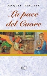 La pace del cuore ebook by Jacques Philippe