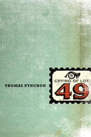 The Crying of Lot 49 ebook by Thomas Pynchon