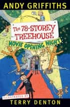 The 78-Storey Treehouse ebook by Andy Griffiths, Terry Denton