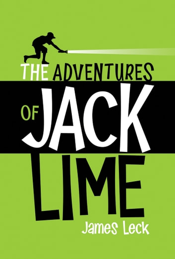 The Adventures of Jack Lime ebook by James Leck