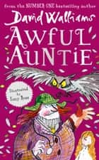 Awful Auntie ebook by David Walliams, Tony Ross