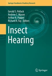 Insect Hearing ebook by Gerald S. Pollack,Andrew C. Mason,Arthur N Popper,Richard R. Fay