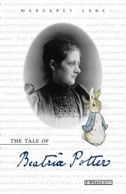 The Tale of Beatrix Potter - A Biography ebook by Lane Margaret