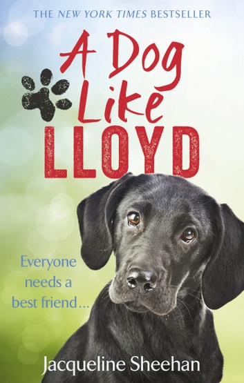 A Dog Like Lloyd ebook by Jacqueline Sheehan