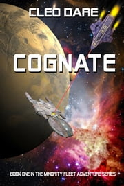 Cognate - Book 1 in The Minority Fleet Adventure Series ebook by Cleo Dare
