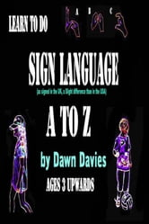Sign Language A to Z ebook by Dawn B Davies