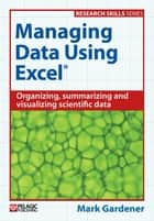 Managing Data Using Excel ebook by Mark Gardener