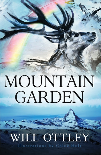 Mountain Garden - An illustrated fable ebook by Will Ottley