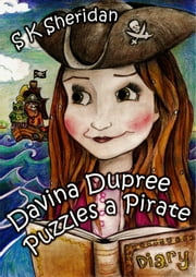 Davina Dupree Puzzles a Pirate: Third in the Egmont School Series ebook by S. K. Sheridan