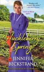 Huckleberry Spring ebook by Jennifer Beckstrand