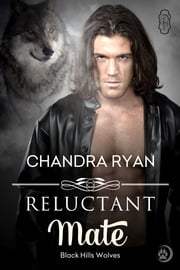 Reluctant Mate ebook by Chandra Ryan