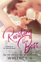 Resisting the Boss ebook by Whitney G.