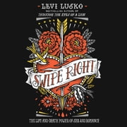 Swipe Right - The Life-and-Death Power of Sex and Romance audiobook by Levi Lusko