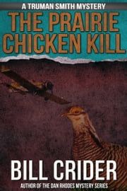 The Prairie Chicken Kill ebook by Bill Crider