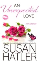 An Unexpected Love - Treasured Dreams, #3 ebook by Susan Hatler