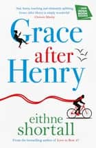 Grace After Henry - Winner of The Big Book Awards 2018 ebook by Eithne Shortall