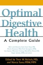 Optimal Digestive Health - A Complete Guide ebook by Trent W. Nichols, M.D., Nancy Faass,...