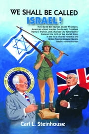 We Shall Be Called Israel! ebook by Steinhouse, Carl