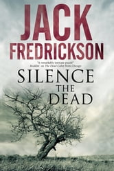 Silence the Dead - Suspense in smalltown Illinois ebook by Jack Fredrickson