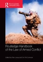 Routledge Handbook of the Law of Armed Conflict ebook by Rain Liivoja, Tim McCormack
