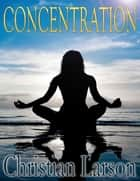 Concentration ebook by Christian Larson