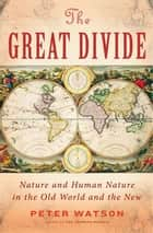 The Great Divide ebook by Peter Watson