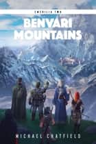 Benvari Mountains ebook by Michael Chatfield